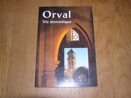 ORVAL Vie Monastique Régionalisme Belgique Religion Religieux Cistercien Abbaye Cistercienne Monastère Prêtre - Cultuur