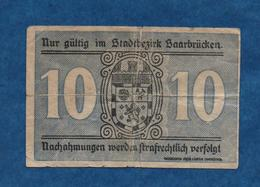 SARRE - Stadt Saarbrücken  - 10 Pf  De Mars 1919   -dimension-  72 X 47 M/m  -  Circulé   Voir Scans - [ 8] Saarland
