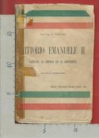 ITALIA 1909 - Prof Cav P. FORNARI - Vittorio Emanuele II Narrato Al Popolo E Ai Giovinetti - Editrice GIACOMO AGNELLI - Books, Magazines, Comics