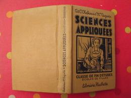 Sciences Appliquées. école De Filles. Chabanas & Augustin. Hachette 1949 - Sciences