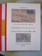 WL FRANCIA FRANCE 2013 - CATALOGUE EMPREINTES DAGUIN CHILIENNES CHILE CILE 1898 1950 MARCOPHILE ANNULLI STUDIO 50 PAG. - Cile