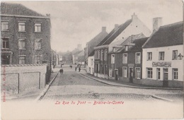 """BRAINE-LE-COMTE  La Rue Du Pont  """" Café De La Chaine D'Or"""" - Braine-le-Comte"""