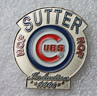 Pin's Baseball Cubs De Chicago . Hof Sutter 2006 . 1998 . 32X36 Mm . Superbe - Baseball