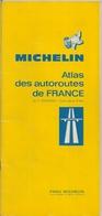 ATLAS DES AUTOROUTES DE FRANCE - CARTES ROUTIÈRES - MICHELIN (200.000ème. - Cartes Routières