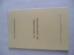 89-YONNE - Livre LE MONASTERE DE SAINT-BONNET Par Adeline Chambenoit-Breuiller 1992 - Archéologie