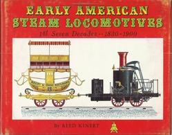 EARLY AMERICAN STEAM LOCOMOTIVES 1830-1900 - Reed KINERT (RAILWAYS EISENBAHNEN CHEMIN DE FER DAMPFLOKOMOTIVEN VAPEUR - Chemin De Fer