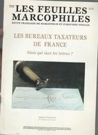 Feuilles Marcophiles  Hors  Serie  1999 : Bureaux Taxateurs De France - Magazines