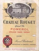 ETIQUETTE De VIN CHÂTEAU ROUGET  Grand Vin 1928 POMEROL Marcel  Bertrand Propriétaire Bordeaux ETAT=voir Description - Bordeaux