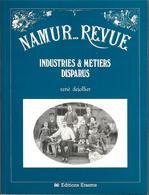-NAMUR ..REVUE-INDUSTRIES|& METIERS Disparus Par R. Dejollier- Editions Erasme -256 Pages- - Cultural