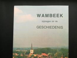 WAMBEEK BIJDRAGEN TOT DE GESCHIEDENIS BOEK LIVRE  JARIG 1993 RÉGIONALISME BELGIË BELGIQUE BRABANT FLAMAND  TERNAT - Ternat