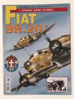 Aeronautica - Rivista I Grandi Aerei Storici N° 33 - 2008 - Fiat BR.20 - Libri, Riviste, Fumetti