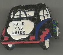 Pins 2cv Fait Pas Chier - Citroën