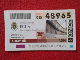 SPAIN DÉCIMO CUPÓN DE ONCE LOTERÍA LOTTERY LOTERIE AYUNTAMIENTO DE LA CIUDAD ÉCIJA SEVILLA ANDALUCÍA ANDALUSIA ESPAGNE - Billetes De Lotería