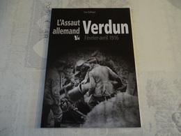 L'ASSAUT ALLEMAND VERDUN FEVRIER-AVRIL 1916 - 1914-18