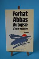 Autopsie D'une Guerre - Ferhat Abbas - Livres