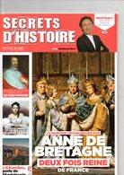Secret D'histoire Avec BERN, Anne De BRETAGNE, 2 Fois Reine, 114 Pages, Détours Hors Série, Femme De Tempérament, - Bretagne