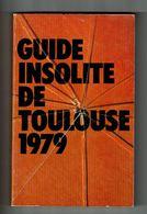 Guide Insolite De TOULOUSE 1979 Cerf Delalande - Midi-Pyrénées