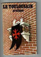 Guide TOULOUSE Le Toulousain Pratique éd Génération Illustré Par MAROL 1979 - Midi-Pyrénées