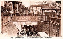 Aulnay Sous Bois  Passage Souterrain Et Rue Anatole France - Aulnay Sous Bois