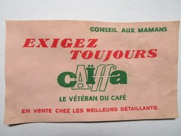 Buvard : Conseil Aux Mamans Exigez Toujours CAIFFA, Le Vétéran Du Café - Café & Thé