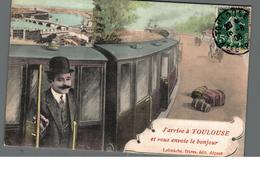 Cpa 31 J'arrive à Toulouse Et Vous Envoie Le Bonjour Labouche Freres édit  Déstockage à Saisir - Toulouse