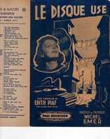 40 60 ÉDITH PIAF PARTITION LE DISQUE USÉ MICHEL EMER 1943 ILL MARINE GRASSIANT - Otros