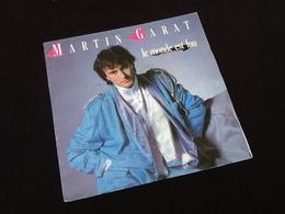 Vinyle 45 Tours Martin Garat Le Monde Est Fou (1985) - Filmmusik