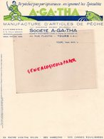 37- TOURS- RARE FACTURE SOCIETE A-GA-THA- MANUFACTURE ARTICLES PECHE- MAISON ROUSSEAU-44 RUE PLANTIN - Artigianato