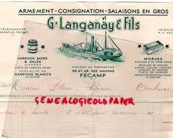 76- FECAMP- FACTURE G. LANGANAY & FILS- ARMEMENT CONSIGNATION SALAISONS-HARENGS SAURS-MORUES-45 RUE MAUPAS-1936 - Old Professions