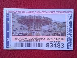 SPAIN DÉCIMO CUPÓN DE OID LOTERÍA LOTTERY LOTERIE ATRACCIONES FERIA 2009 CARRUSEL CAROUSEL CARROUSEL VER FOTO Y DESCRIPC - Billetes De Lotería