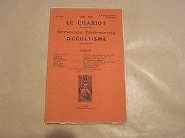 LE CHARIOT Revue Mensuelle De Psychologie Expérimentale Et D' Occultisme N° 102 1939 Radiesthésie Ondes Nocives Hitler - Livres, BD, Revues