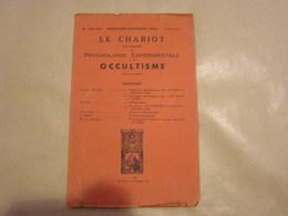 LE CHARIOT Revue Mensuelle De Psychologie Expérimentale Et D' Occultisme N° 106-107 1939 Esotérisme Mystique Mystère - Livres, BD, Revues