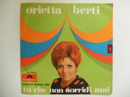 45 Giri - ORIETTA BERTI, Tu Che Non Sorridi Mai - Per Tutto Il Bene Che Mi Vuoi - 45 G - Maxi-Single