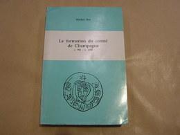 LA FORMATION DU COMTE DE CHAMPAGNE Régionalisme Histoire Ardennes Meuse Seigneurs Seigneurie - Champagne - Ardenne