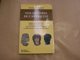 NOS ANCÊTRES DE L' ANTIQUITE C Settipani Histoire Généalogie Moyen Age Famille - Geschichte