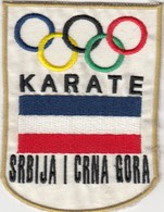 Promo Karate Sport (is Not An Olympic Sport) Patch NOC Serbia And Montenegro National Olympic Committee - Habillement, Souvenirs & Autres
