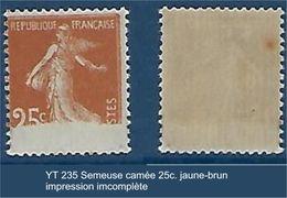 "FR Variétés YT 235 "" Semeuse 25c. Jaune-brun ""  Impression Imcomplète - Errors & Oddities"