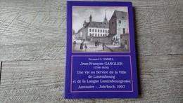 Annuaire 1997 Jean François Gangler Une Vie Au Service De La Ville De Luxembourg Et De La Langue De Emmel - History