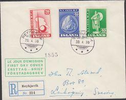 1940. NEW YORK WORLD FAIR.. FDC. REYKJAVIK 30. 4 39. Rec To Sweden.  (MICHEL 204-206) - JF310239 - 1918-1944 Administration Autonome