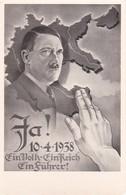 AK Volksabstimmung Anschluss Österreich - 10.4.1938 - Hitler - Deutsches Reich - Ein Volk Ein Reich Ein Führer  (39223) - Partis Politiques & élections