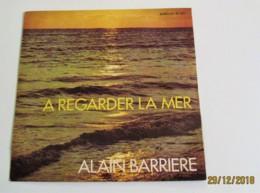 45T ALAIN BARRIÈRE : A Regarder La Mer - Autres - Musique Française