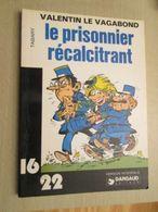 BD2012-2 ALBUM Broché 16/22 DARGAUD  / TABARY - VALENTIN LE VAGABOND LE PRISONNIER RECALCITRANT , Coté 9 Euros Au BDM - Collections