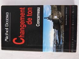 CHANGEMENT DE TON  Par MICHEL DOZSA Collection  BREIZH NOIR   Policier Breton - Non Classés
