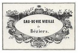 ETIQUETTE ANCIENNE / EAU - DE - VIE VIEILLE DE BEZIERS - Etiquettes