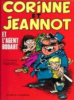 Tabary . Corinne Et Jeannot Et L'agent Bodart . Album Dédicacé . - Corinne Et Jeannot