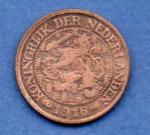 Pays Bas   -  1 Cent 1916    - Km # 152 -  état  TB+ - [ 3] 1815-… : Koninkrijk Der Nederlanden