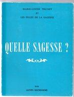 Marie-Louise Trichet Et Les Filles De La Sagesse  -  Quelle Sagesse ?   /  Agnés Richomme - Religion