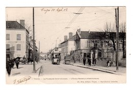 CPA 10 - Troyes - Le Faubourg Saint Jacques - L'école Normale D'instituteurs , Tramway , Attelage - Troyes