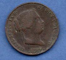 Espagne  -  25 Centimos 1860 - Km # 615.2  -  état  TB+ - [ 1] …-1931 : Kingdom