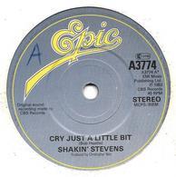 "Shakin' Stevens  ""  Cry Just A Little Bit  "" - Vinyles"